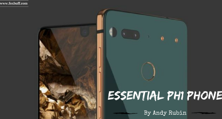 Essential PH1 Phone launched by Android creator Andy Rubin for 699$